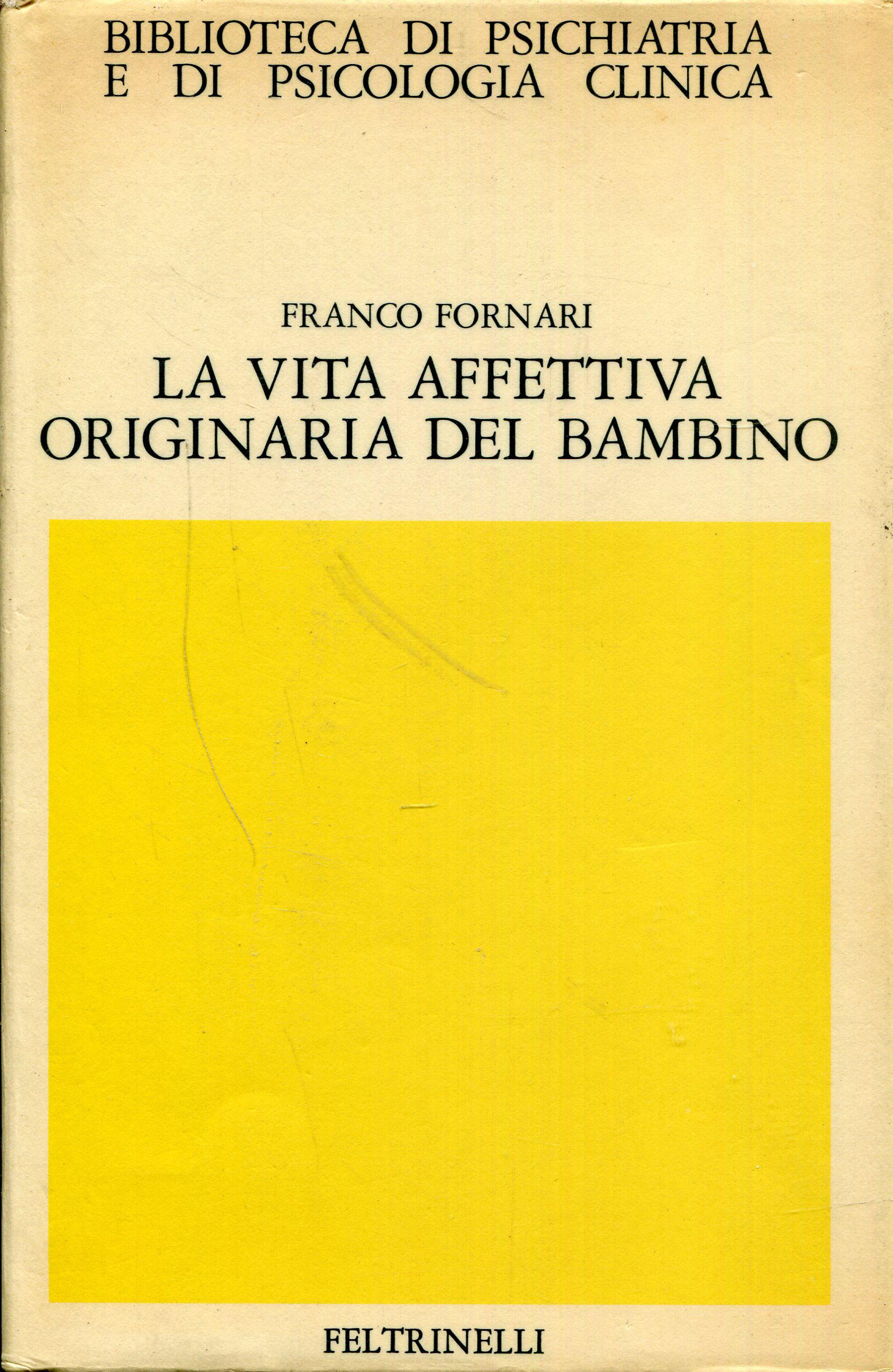 Franco Fornari, La vita originaria affettiva del bambino, 1963