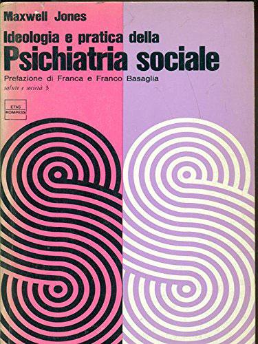Maxwell Jones, Ideologia e pratica della psichiatria sociale, 1968